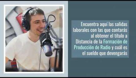Vídeo sobre salidas laborales y el salario que gana un graduado a Distancia de la Formación de Producción de Radio